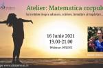 Vedeti detalii pentru Atelier Online - Matematica corpului nostru cu dr. Sorina Soescu