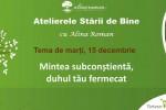See Atelierele Starii de Bine - Mintea ta subconstienta, duhul tau fermecat details