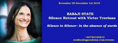 Babaji State - Silence Retreat with Victor Truviano in Romania