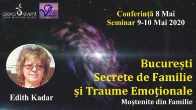 Conferinta Bucuresti. Secrete de Familie si Traume Emotionale