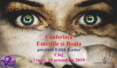 "Conferinta ""Emotiile si Boala"" cu Edith Kadar la Cluj"
