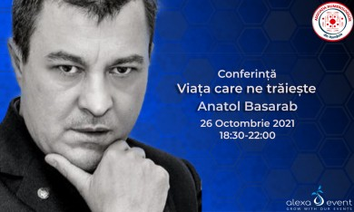 Conferinta online cu Anatol Basarab. Viata care ne traieste!