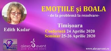 Conferinta Timisoara. Emotiile si boala cu dr Edith Kadar