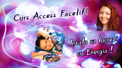 Curs Access Energetic Facelift in ❊ Bucuresti ❊
