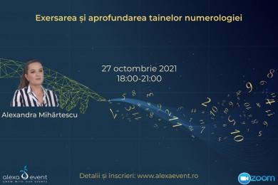 Exersarea si aprofundarea tainelor numerologiei. Atelier cu Alexandra Mihartescu