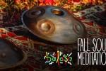 Vedeti detalii pentru Fall Sound Meditation // Balasa // 26 Nov