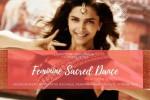 See Feminine Sacred Dance details