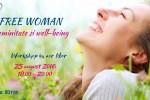 Vedeti detalii pentru Free Woman: Feminitate si well-being