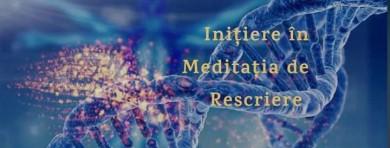 Initiere in Meditatia de Rescriere - Grupa 3
