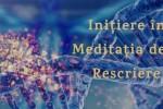 Vedeti detalii pentru Initiere in Meditatia de Rescriere - Grupa 3