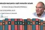 See Interviu Florian Colceag. O educatie noua pentru copiii vremurilor actuale details
