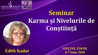 Online. Karma si nivelurile de constiinta cu dr. Edith Kadar