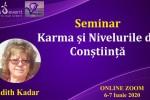 Vedeti detalii pentru Online. Karma si nivelurile de constiinta cu dr. Edith Kadar