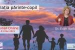 See Relatia parinte-copil cu dr Edith Kadar. Seminar Online details
