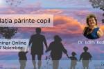 Vedeti detalii pentru Relatia parinte-copil cu Dr Edith Kadar. Seminar Online 2021