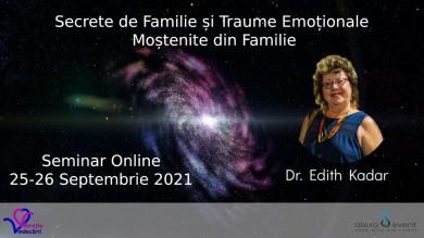 Secrete de Familie si Traume Emotionale cu dr. Edith Kadar