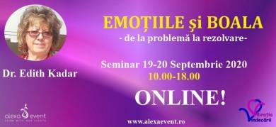 Seminar Online.Emotiile si Boala cu dr. Edith Kadar