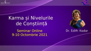Seminar Online. Karma si nivelurile de constiinta cu dr Edith Kada