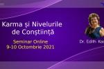Vedeti detalii pentru Seminar Online. Karma si nivelurile de constiinta cu dr Edith Kada