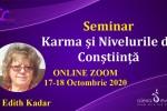 See Seminar Online. Karma si Nivelurile de Constiinta cu dr. Edith Kadar details
