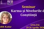 Vedeti detalii pentru Seminar Online. Karma si Nivelurile de Constiinta cu Edith Kadar