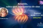 See Seminar online.Relatiile - calea spre cunoasterea de sine cu dr. Edith Kadar details