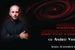 Vedeti detalii pentru Seri Hipnotice cu Andrei Voicu la Brasov