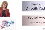 See Sexualitatea cu dr Edith Kadar. Seminar Online details