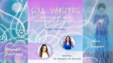 Soul Whispers, vernisaj comun de arta intuitiva si spirituala