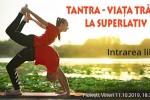 See Tantra -Viata Traita La Superlativ details