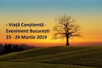Viata Constienta - Eveniment Bucuresti 23 - 24 Martie 2019