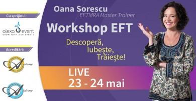 Workshop EFT – LIVE (online) - Descopera , Traieste , Iubeste ! cu Oana