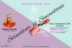 Vedeti detalii pentru Workshop. Femeia – Sexualitate vs Senzualitate cu Mioara Iacob