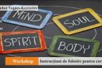 Vedeti detalii pentru Workshop: Instructiuni de folosire pentru corp, minte si suflet